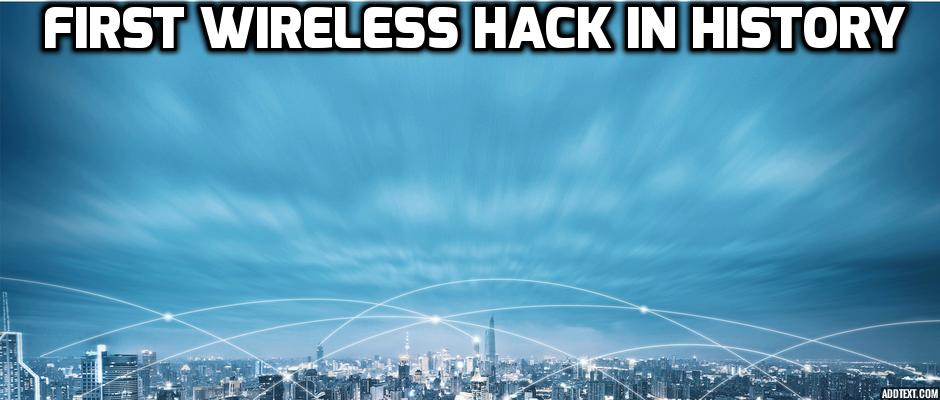 first wireless hack in history